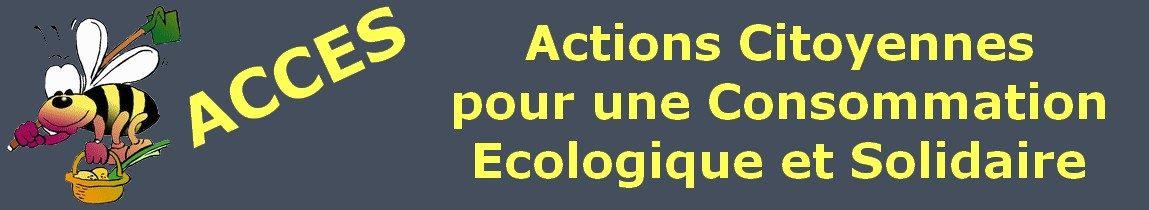ACCES : Actions Citoyennes pour une Consommation Ecologique et Solidaire